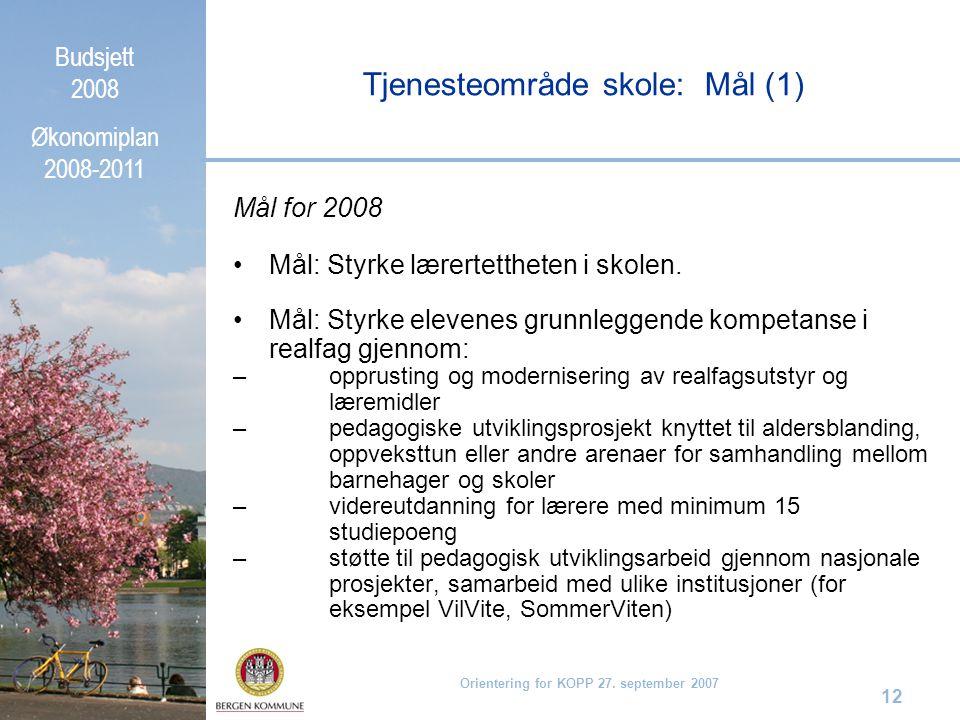 Budsjett 2008 Økonomiplan 2008-2011 Orientering for KOPP 27. september 2007 12 Mål for 2008 Mål: Styrke lærertettheten i skolen. Mål: Styrke elevenes