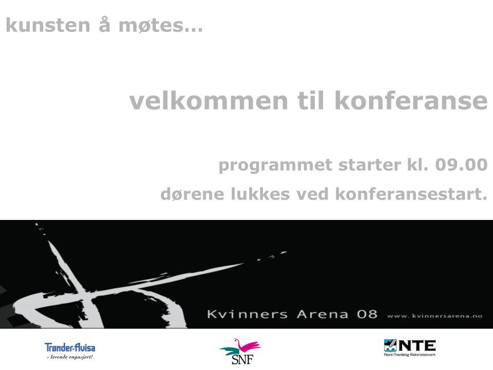 kunsten å møtes… velkommen til konferanse programmet starter kl.