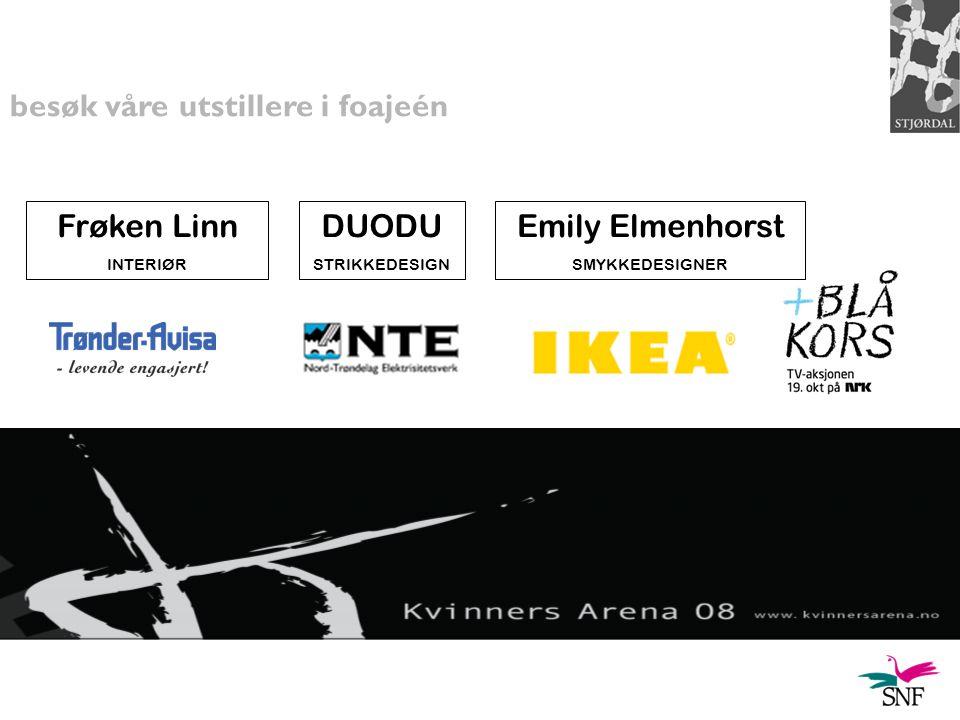 besøk våre utstillere i foajeén DUODU STRIKKEDESIGN Frøken Linn INTERIØR Emily Elmenhorst SMYKKEDESIGNER