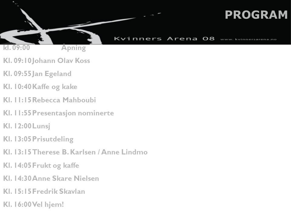 PROGRAM kl. 09:00Åpning Kl. 09:10Johann Olav Koss Kl.