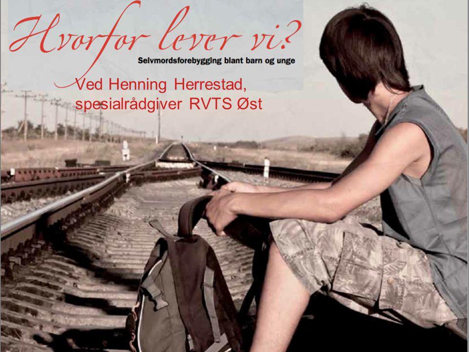 Ved Henning Herrestad, spesialrådgiver RVTS Øst