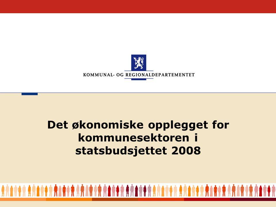 1 Det økonomiske opplegget for kommunesektoren i statsbudsjettet 2008