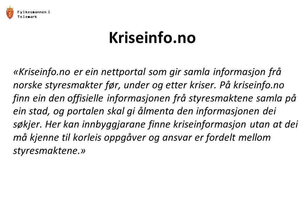 Fylkesmannen i Telemark Kriseinfo.no «Kriseinfo.no er ein nettportal som gir samla informasjon frå norske styresmakter før, under og etter kriser. På