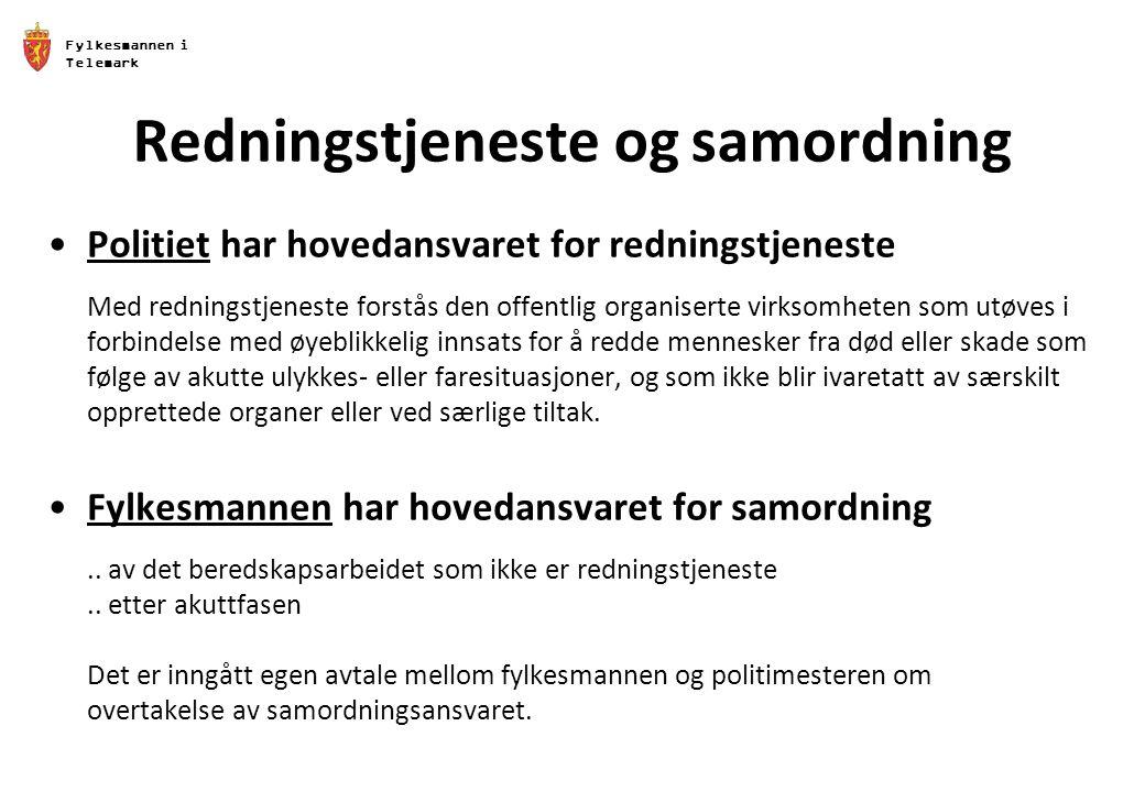 Fylkesmannen i Telemark Redningstjeneste og samordning Politiet har hovedansvaret for redningstjeneste Med redningstjeneste forstås den offentlig orga
