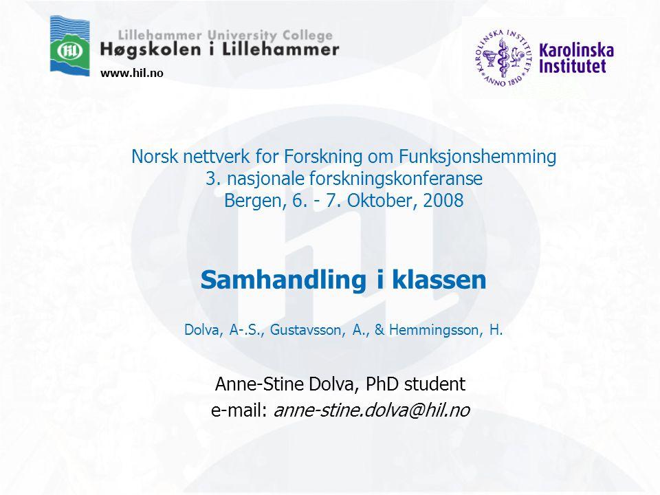 www.hil.no Norsk nettverk for Forskning om Funksjonshemming 3. nasjonale forskningskonferanse Bergen, 6. - 7. Oktober, 2008 Samhandling i klassen Dolv