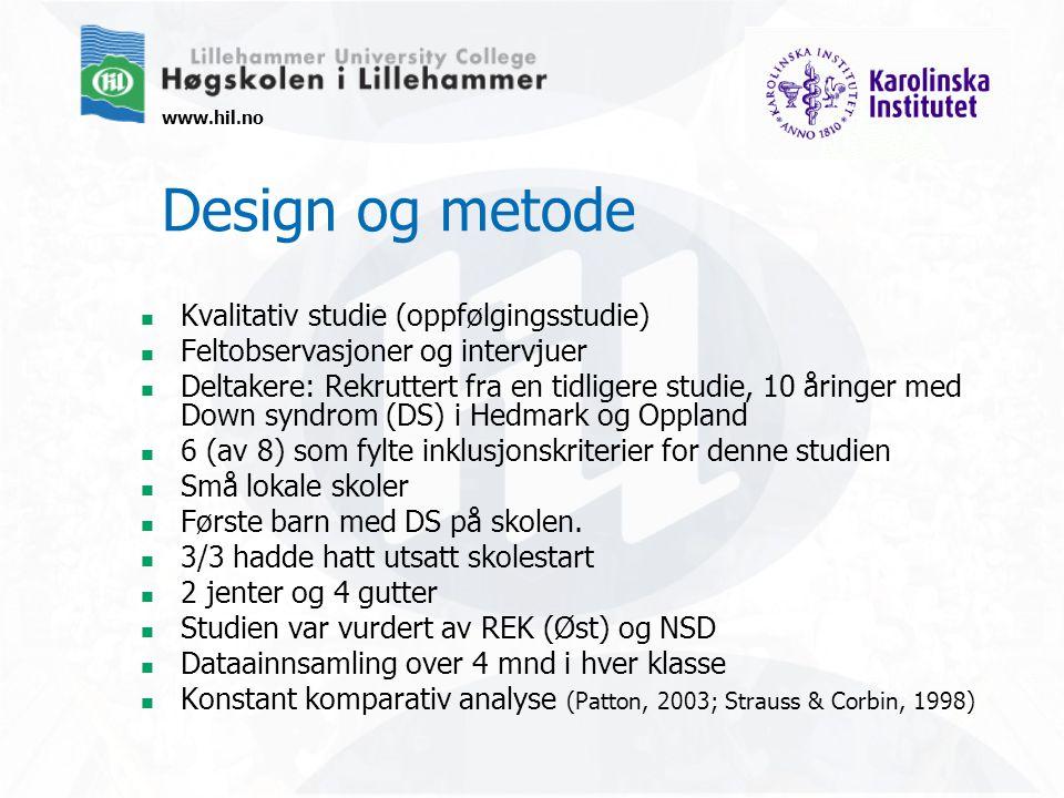 www.hil.no Design og metode Kvalitativ studie (oppfølgingsstudie) Feltobservasjoner og intervjuer Deltakere: Rekruttert fra en tidligere studie, 10 år