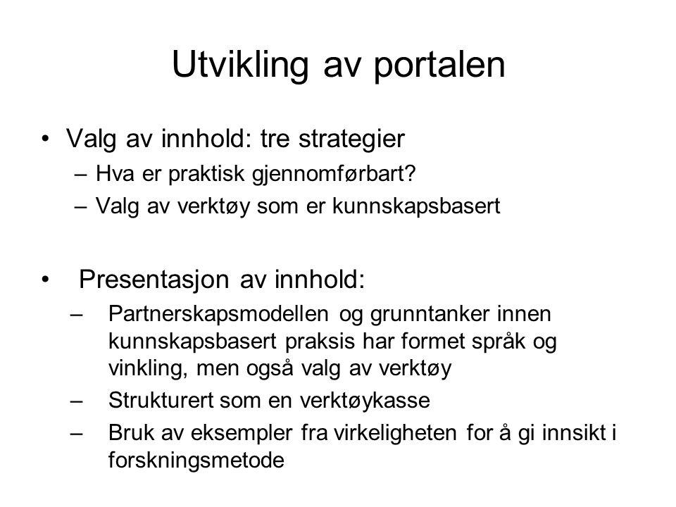 Utvikling av portalen Valg av innhold: tre strategier –Hva er praktisk gjennomførbart.