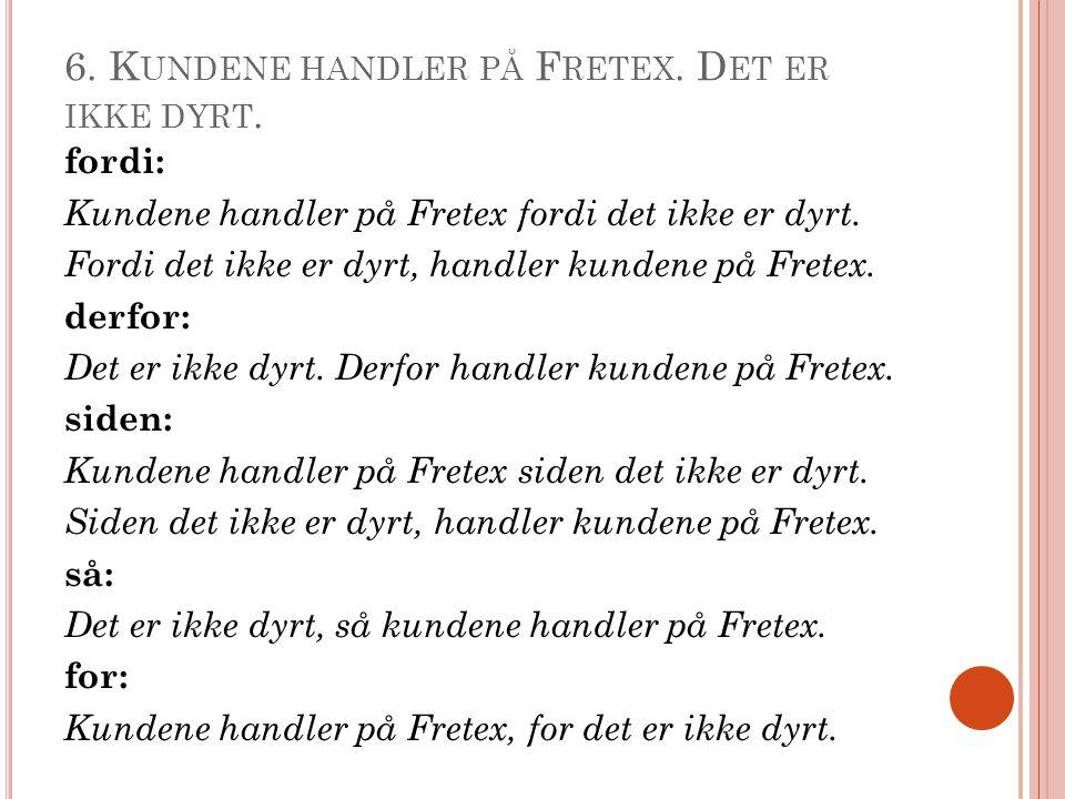6. K UNDENE HANDLER PÅ F RETEX. D ET ER IKKE DYRT.