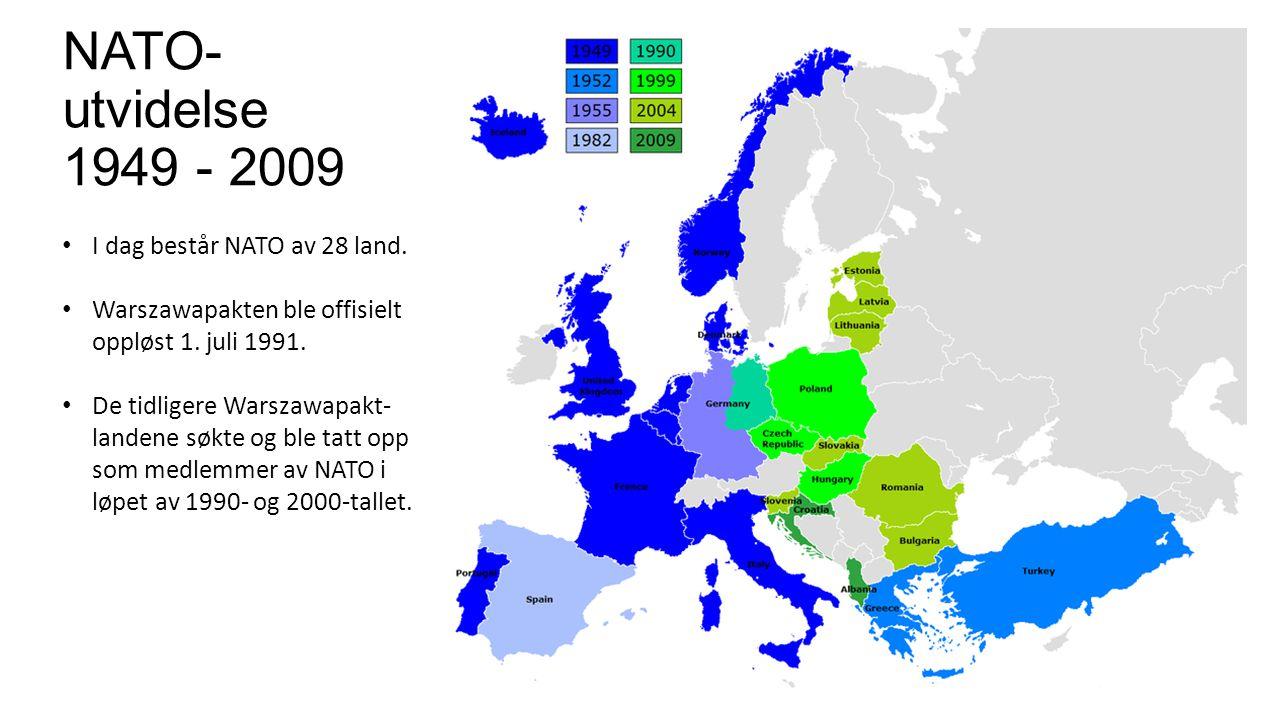 NATO- utvidelse 1949 - 2009 I dag består NATO av 28 land. Warszawapakten ble offisielt oppløst 1. juli 1991. De tidligere Warszawapakt- landene søkte