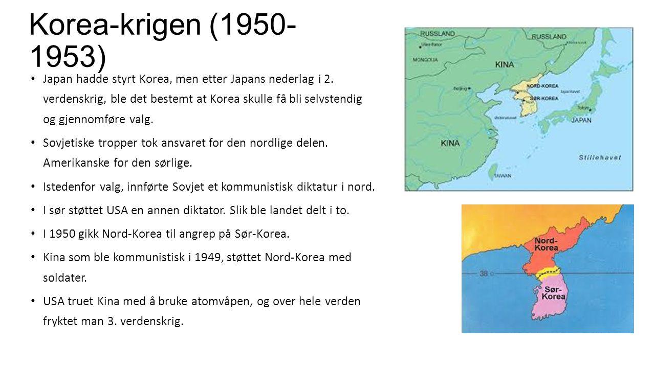 Korea-krigen (1950- 1953) Japan hadde styrt Korea, men etter Japans nederlag i 2. verdenskrig, ble det bestemt at Korea skulle få bli selvstendig og g
