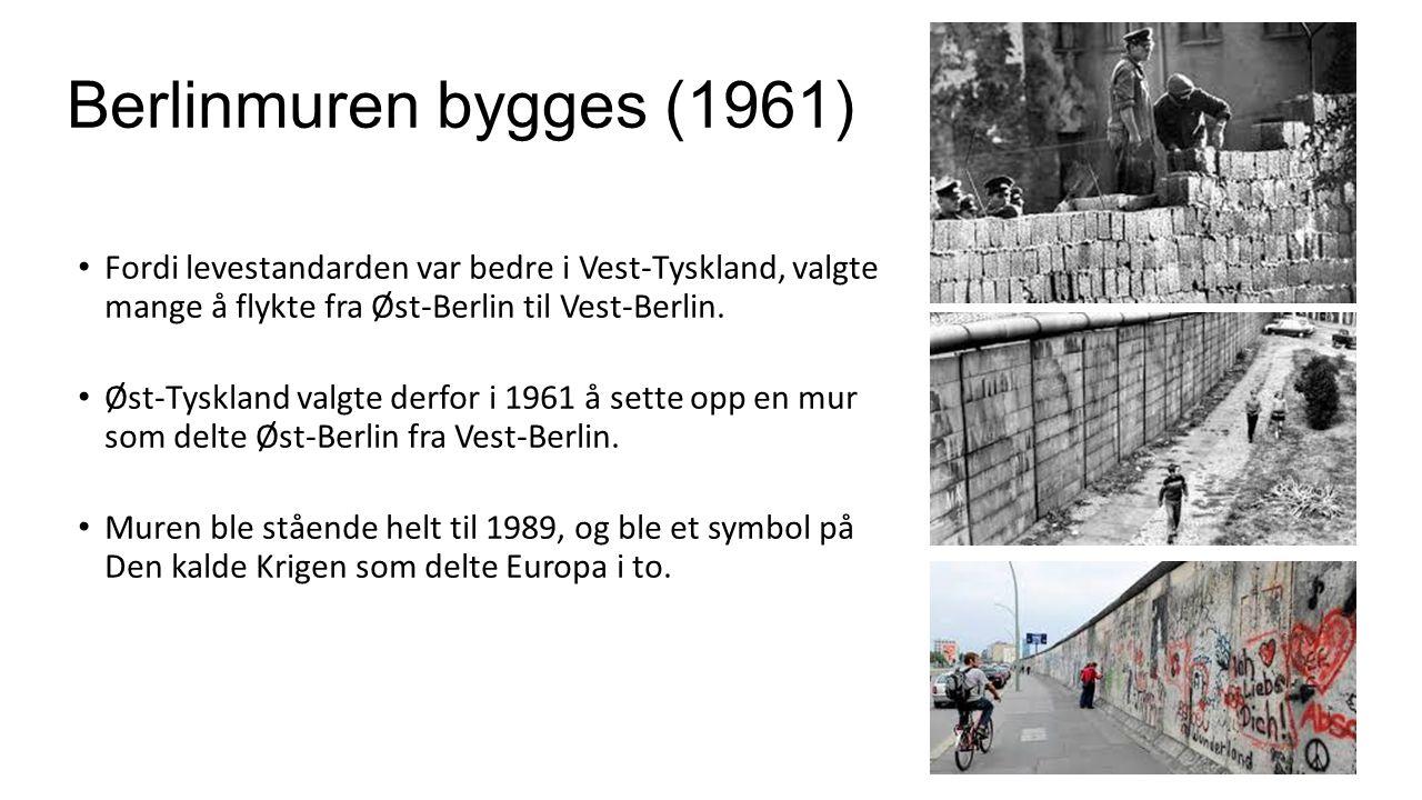 Berlinmuren bygges (1961) Fordi levestandarden var bedre i Vest-Tyskland, valgte mange å flykte fra Øst-Berlin til Vest-Berlin. Øst-Tyskland valgte de