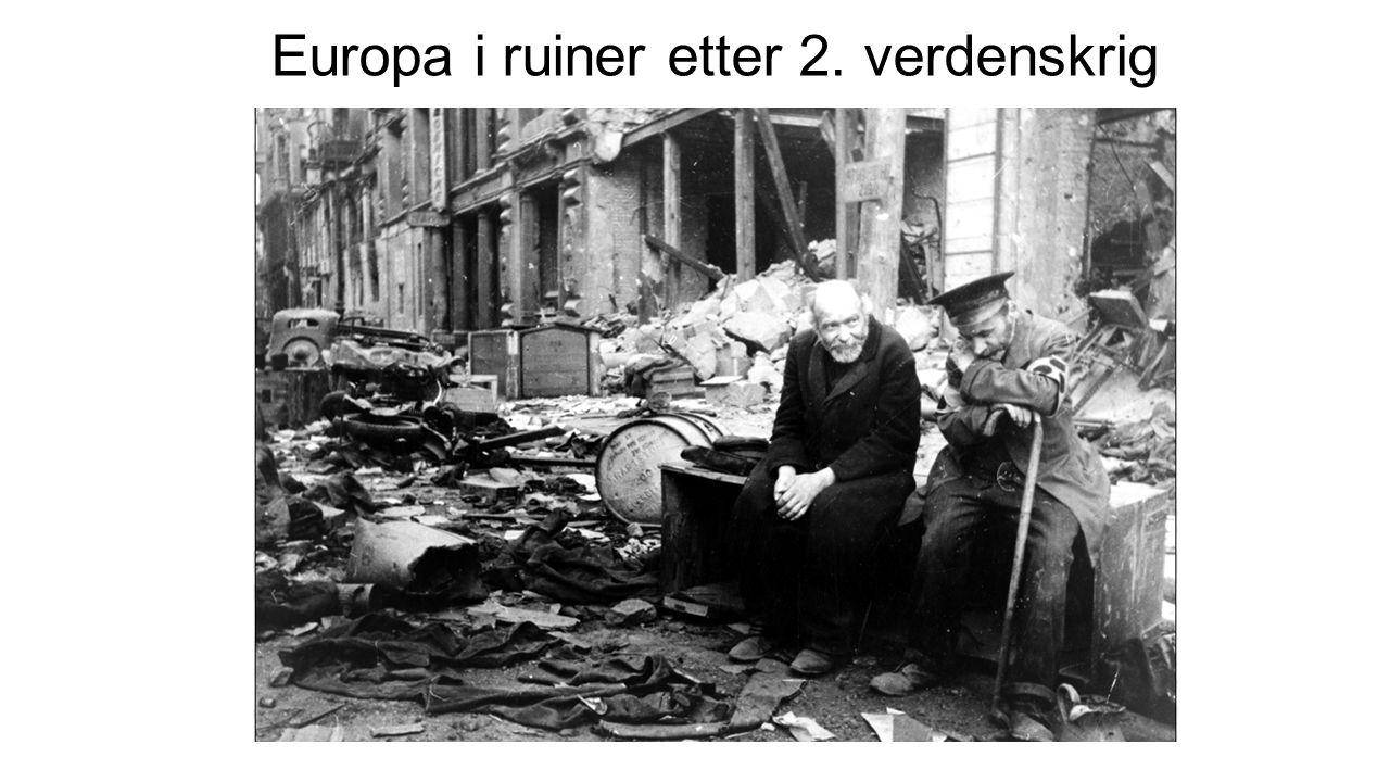 Den kalde krigen - Etterkrigstiden Europa lå i ruiner etter 2.verdenskrig.