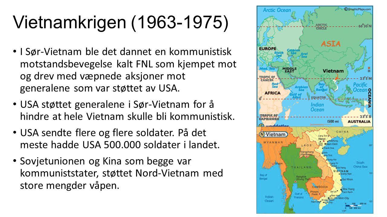 Vietnamkrigen (1963-1975) I Sør-Vietnam ble det dannet en kommunistisk motstandsbevegelse kalt FNL som kjempet mot og drev med væpnede aksjoner mot ge