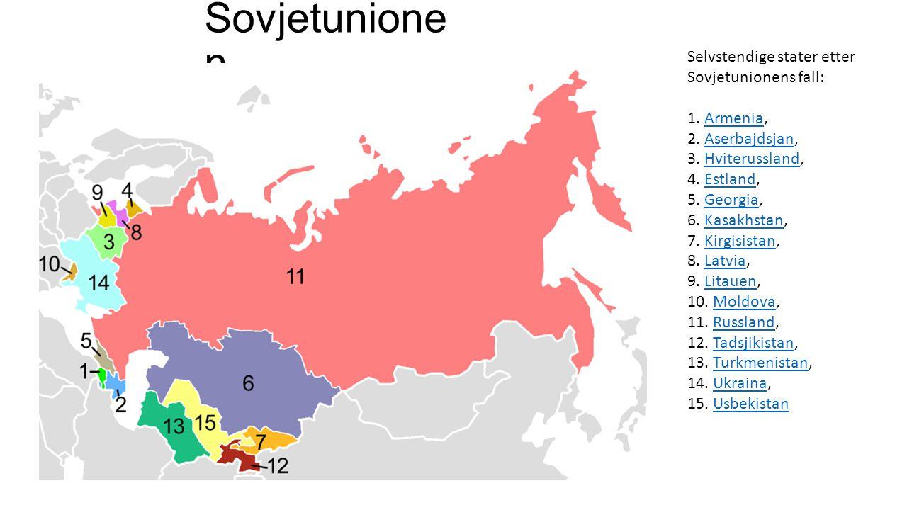 Sovjetunione n Selvstendige stater etter Sovjetunionens fall: 1. Armenia,Armenia 2. Aserbajdsjan,Aserbajdsjan 3. Hviterussland,Hviterussland 4. Estlan