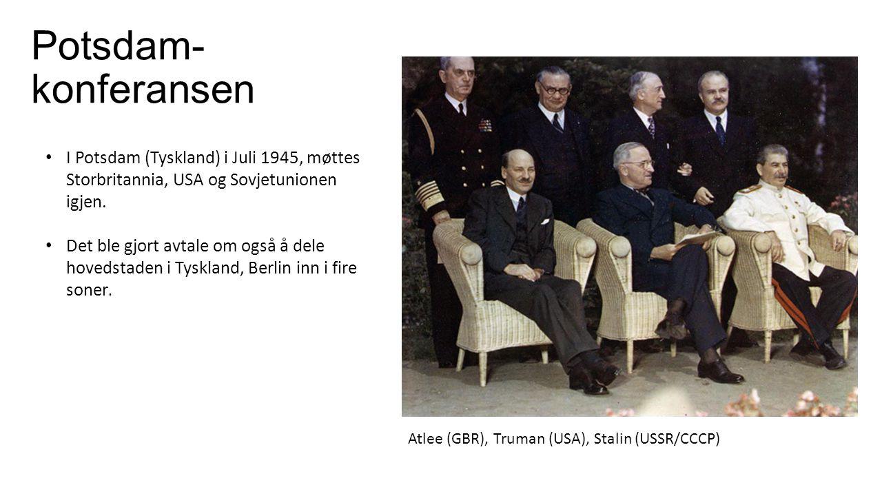 Potsdam- konferansen I Potsdam (Tyskland) i Juli 1945, møttes Storbritannia, USA og Sovjetunionen igjen. Det ble gjort avtale om også å dele hovedstad