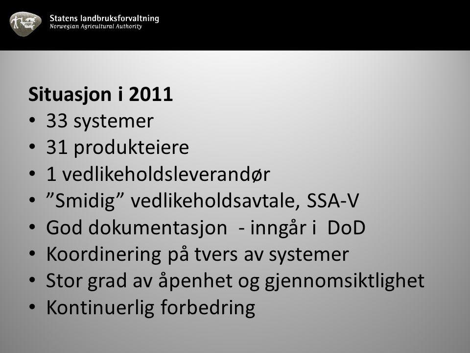 """Situasjon i 2011 33 systemer 31 produkteiere 1 vedlikeholdsleverandør """"Smidig"""" vedlikeholdsavtale, SSA-V God dokumentasjon - inngår i DoD Koordinering"""