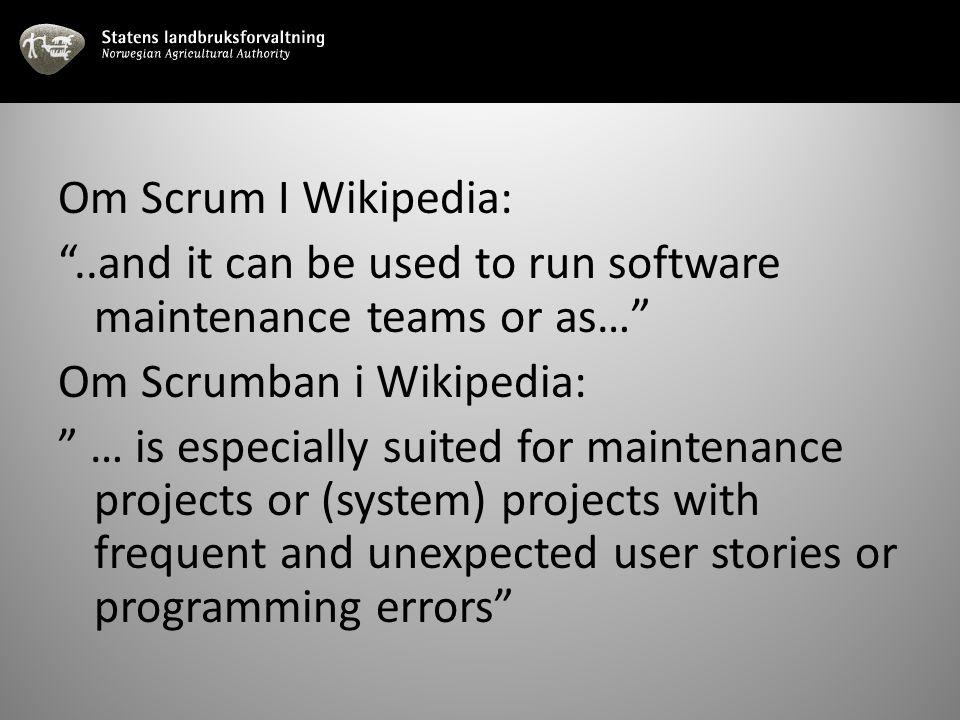 Scrum, Kanban, Srumban … er rammeverk tilpasset for at utviklingsteam skal være mest mulig effektive … men forutsetter at oppgavene som skal gjøres er delt opp i riktige størrelser og prioritert av kunden