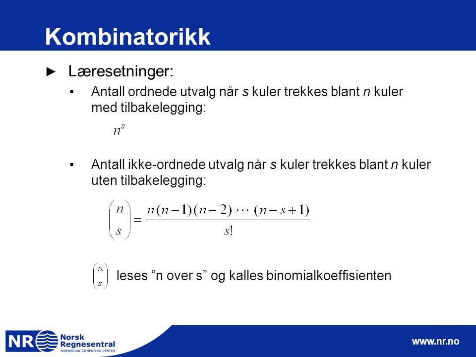 www.nr.no Kombinatorikk ► Læresetninger: ▪Antall ordnede utvalg når s kuler trekkes blant n kuler med tilbakelegging: ▪Antall ikke-ordnede utvalg når