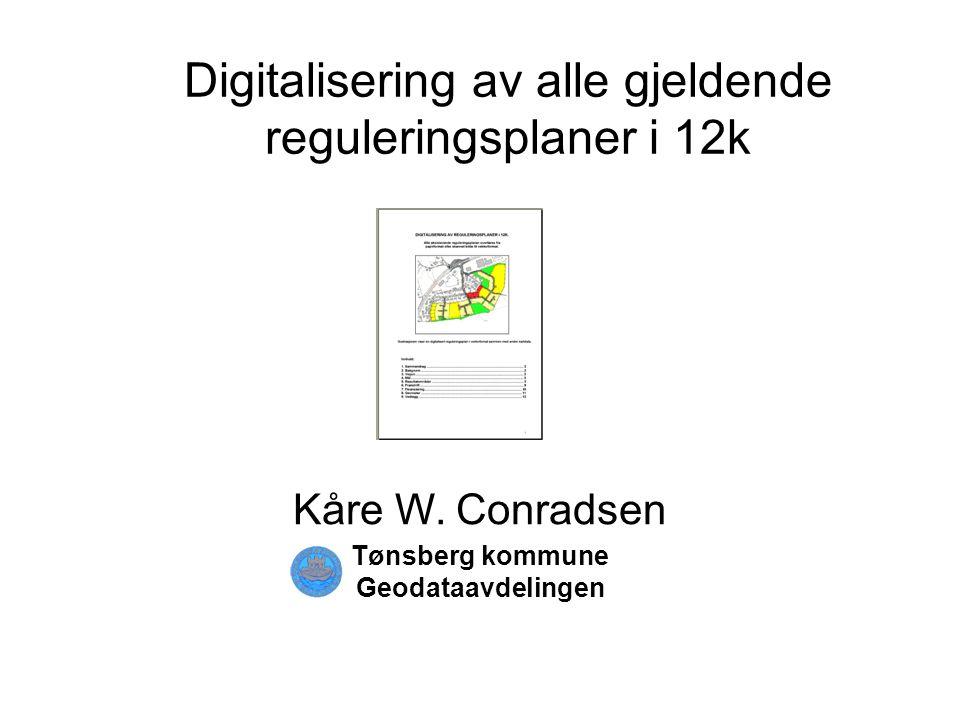 Digitalisering av alle gjeldende reguleringsplaner i 12k Kåre W.