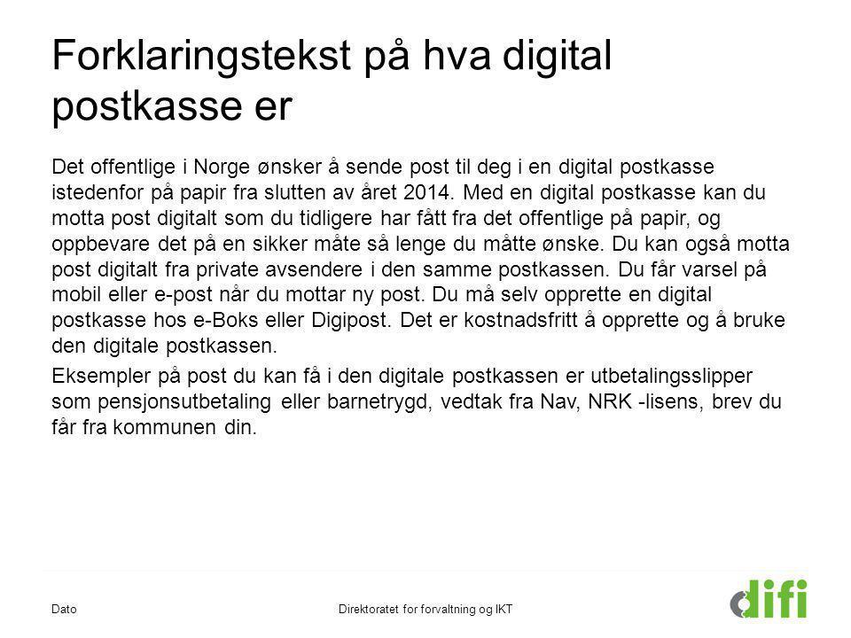 Forklaringstekst på hva digital postkasse er Det offentlige i Norge ønsker å sende post til deg i en digital postkasse istedenfor på papir fra slutten