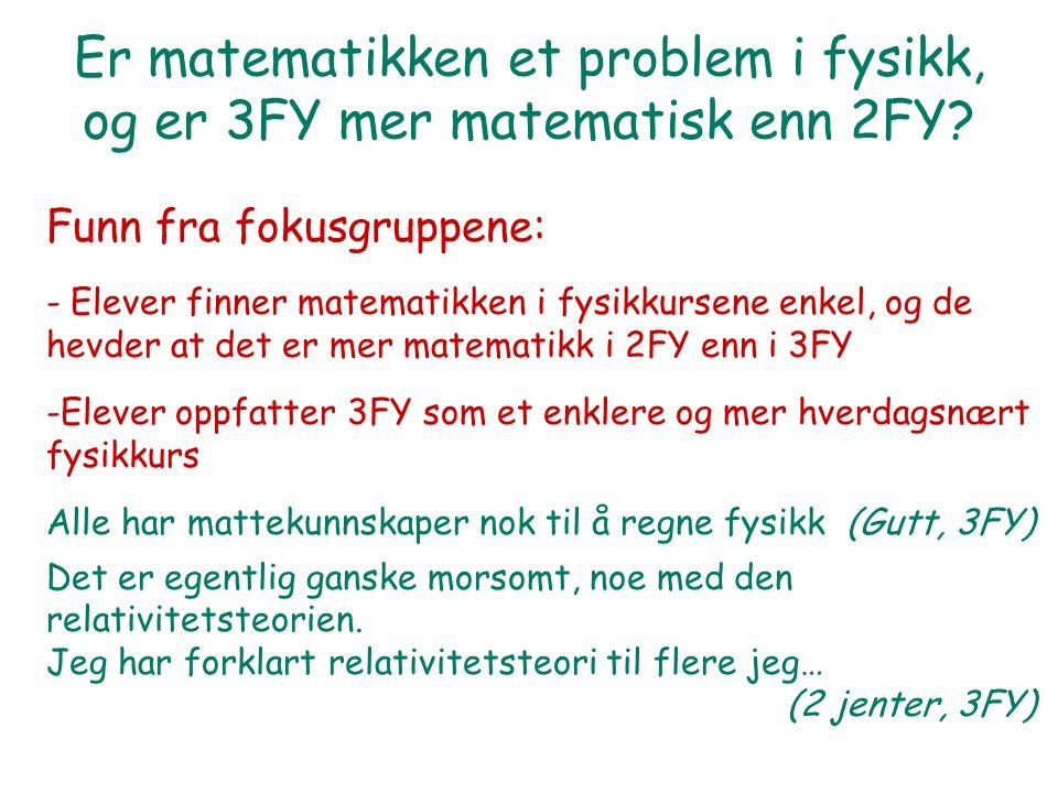 Er matematikken et problem i fysikk, og er 3FY mer matematisk enn 2FY.