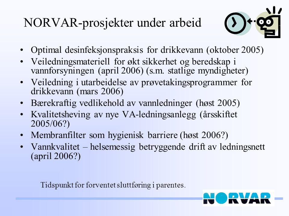 NORVAR-prosjekter under arbeid Optimal desinfeksjonspraksis for drikkevann (oktober 2005) Veiledningsmateriell for økt sikkerhet og beredskap i vannfo