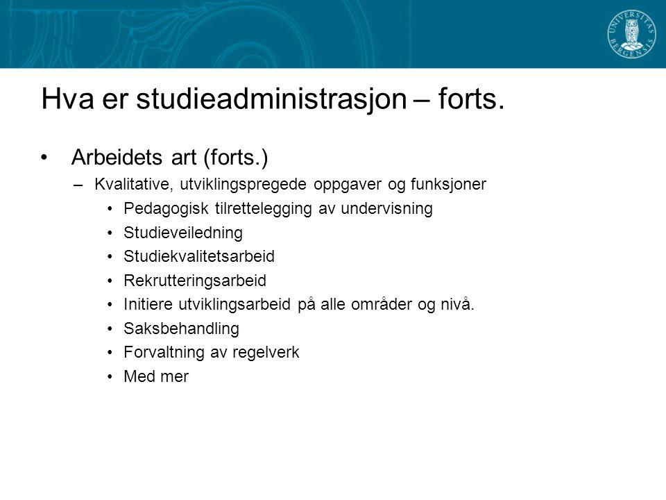 Hva er studieadministrasjon – forts.