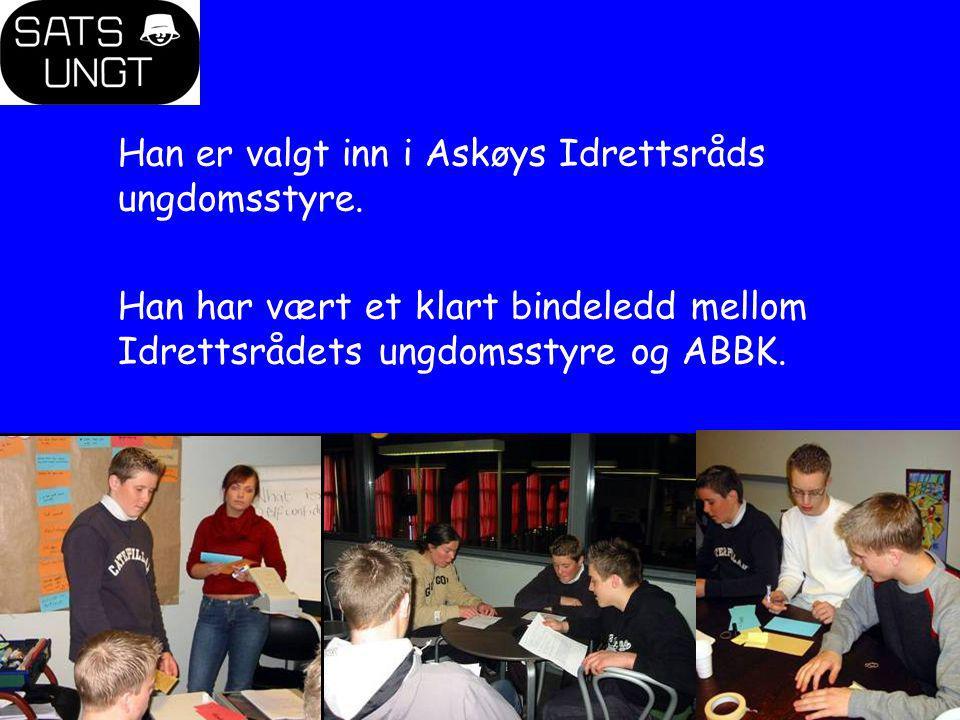Han er valgt inn i Askøys Idrettsråds ungdomsstyre. Han har vært et klart bindeledd mellom Idrettsrådets ungdomsstyre og ABBK.