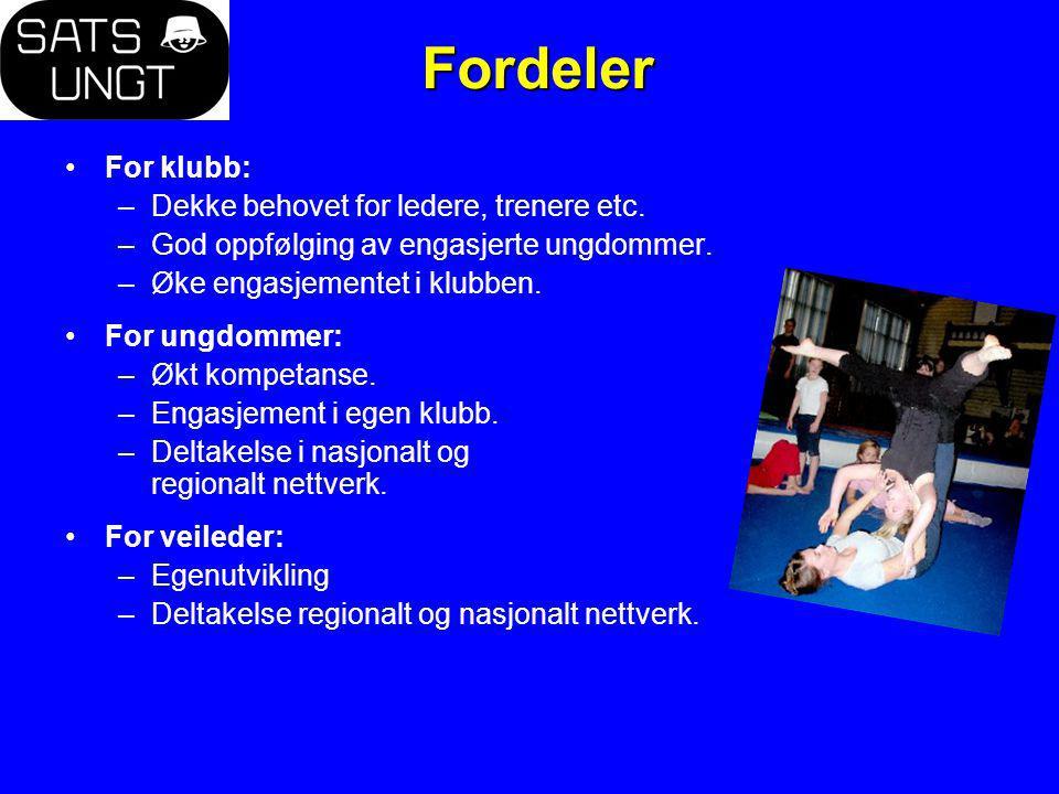 Fordeler For klubb: –Dekke behovet for ledere, trenere etc.