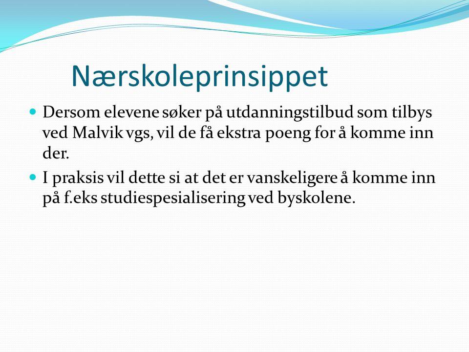 Nærskoleprinsippet Dersom elevene søker på utdanningstilbud som tilbys ved Malvik vgs, vil de få ekstra poeng for å komme inn der. I praksis vil dette