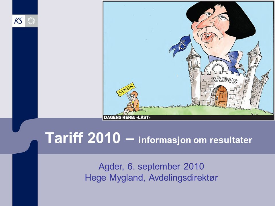 Tariff 2010 – informasjon om resultater Agder, 6. september 2010 Hege Mygland, Avdelingsdirektør