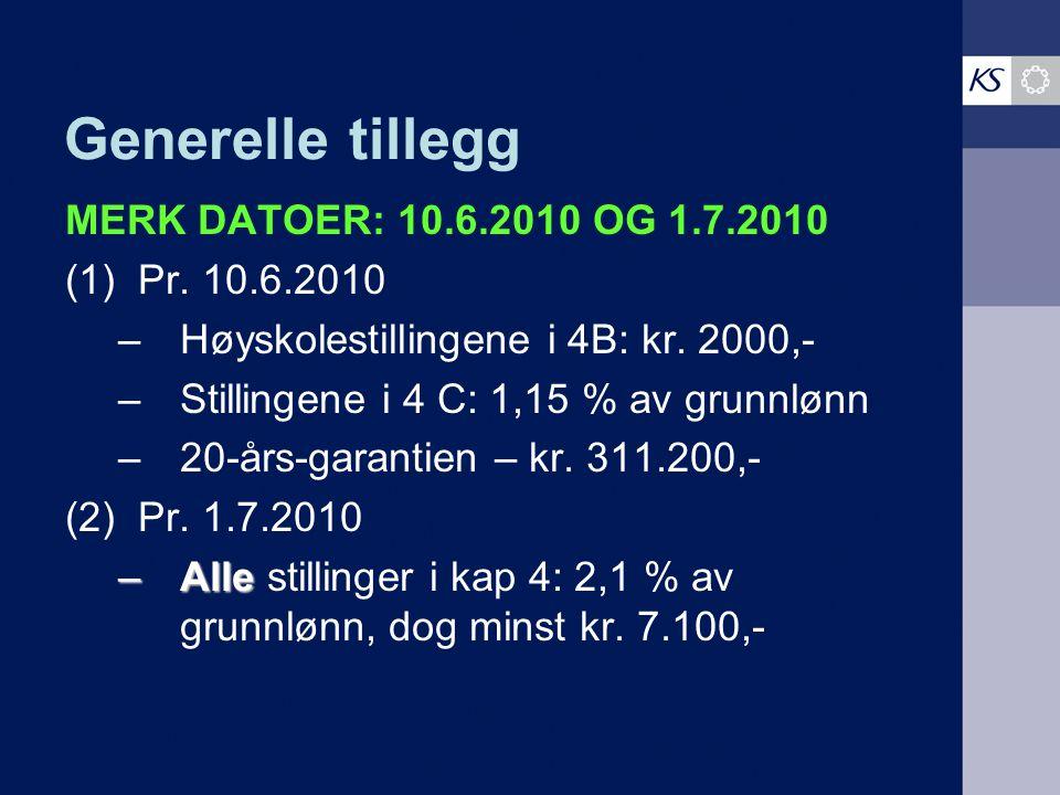 Generelle tillegg MERK DATOER: 10.6.2010 OG 1.7.2010 (1) Pr.