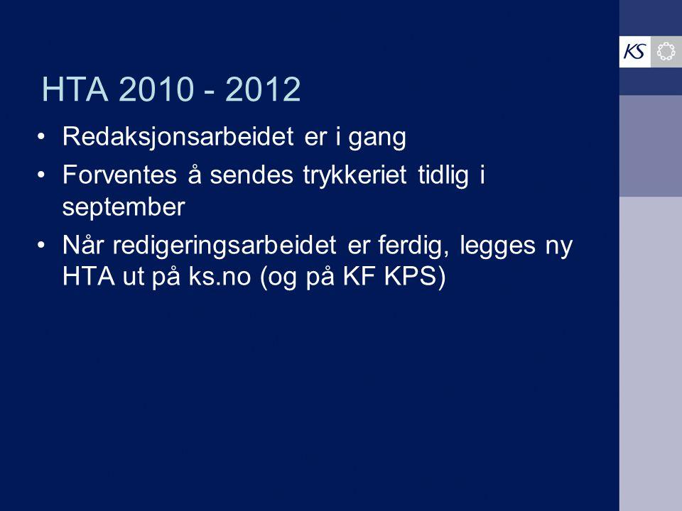 HTA 2010 - 2012 Redaksjonsarbeidet er i gang Forventes å sendes trykkeriet tidlig i september Når redigeringsarbeidet er ferdig, legges ny HTA ut på ks.no (og på KF KPS)