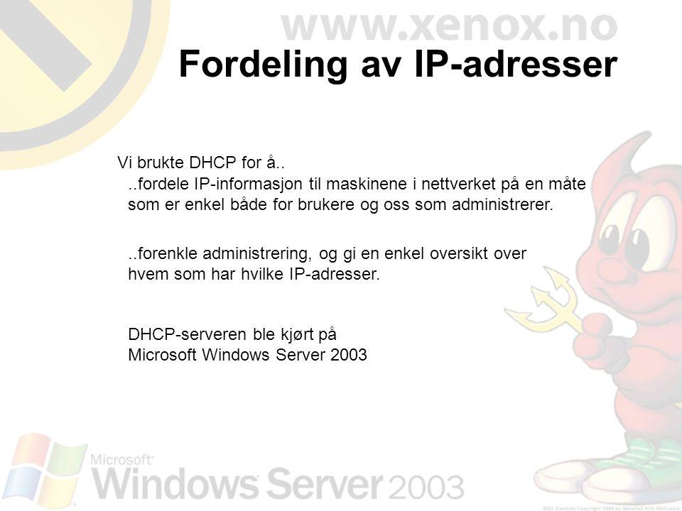 ..fordele IP-informasjon til maskinene i nettverket på en måte som er enkel både for brukere og oss som administrerer. Fordeling av IP-adresser..foren