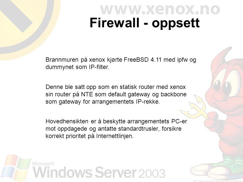 Brannmuren på xenox kjørte FreeBSD 4.11 med ipfw og dummynet som IP-filter. Denne ble satt opp som en statisk router med xenox sin router på NTE som d