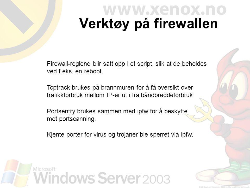 Firewall-reglene blir satt opp i et script, slik at de beholdes ved f.eks. en reboot. Tcptrack brukes på brannmuren for å få oversikt over trafikkforb