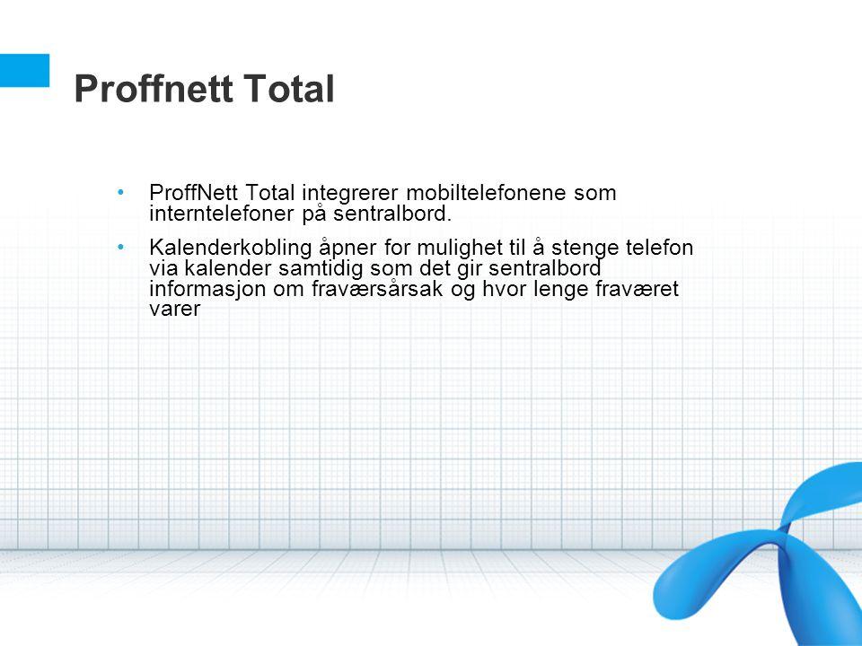 Proffnett Total ProffNett Total integrerer mobiltelefonene som interntelefoner på sentralbord.
