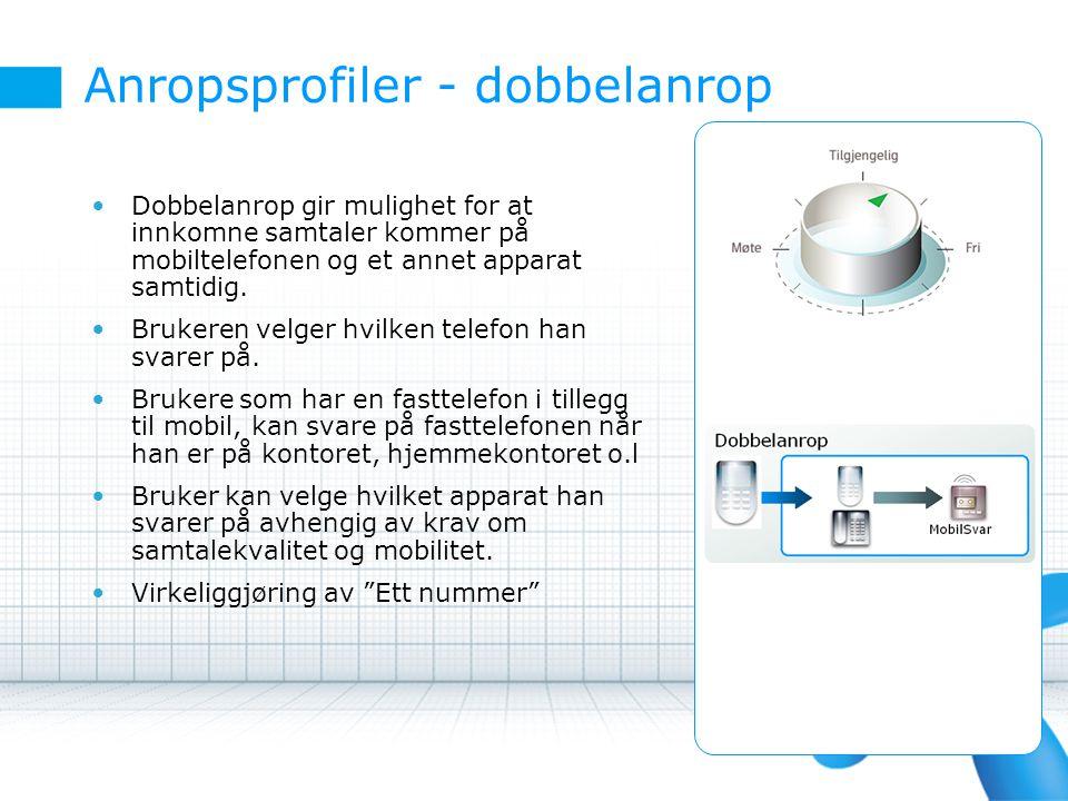 Anropsprofiler - sentralbord Sentralbordprofil benyttes for brukere i en ren mobil løsning, eller i en løsning som inkluderer både mobil- og fastnett.