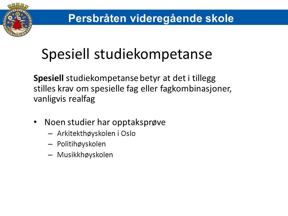 Spesiell studiekompetanse Spesiell studiekompetanse betyr at det i tillegg stilles krav om spesielle fag eller fagkombinasjoner, vanligvis realfag Noe