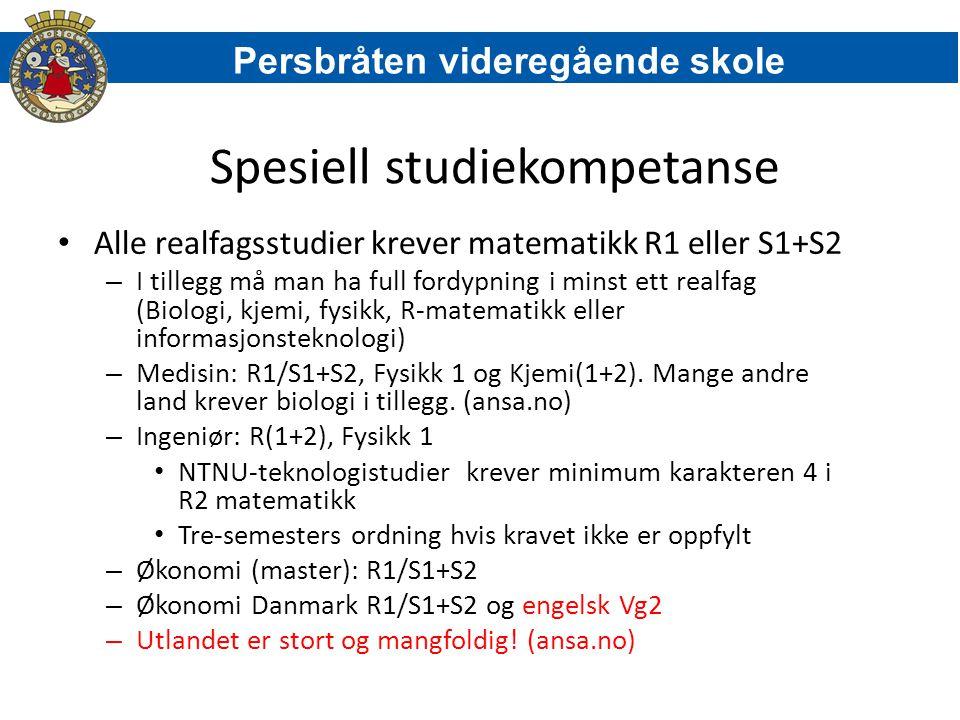 Spesiell studiekompetanse Alle realfagsstudier krever matematikk R1 eller S1+S2 – I tillegg må man ha full fordypning i minst ett realfag (Biologi, kj