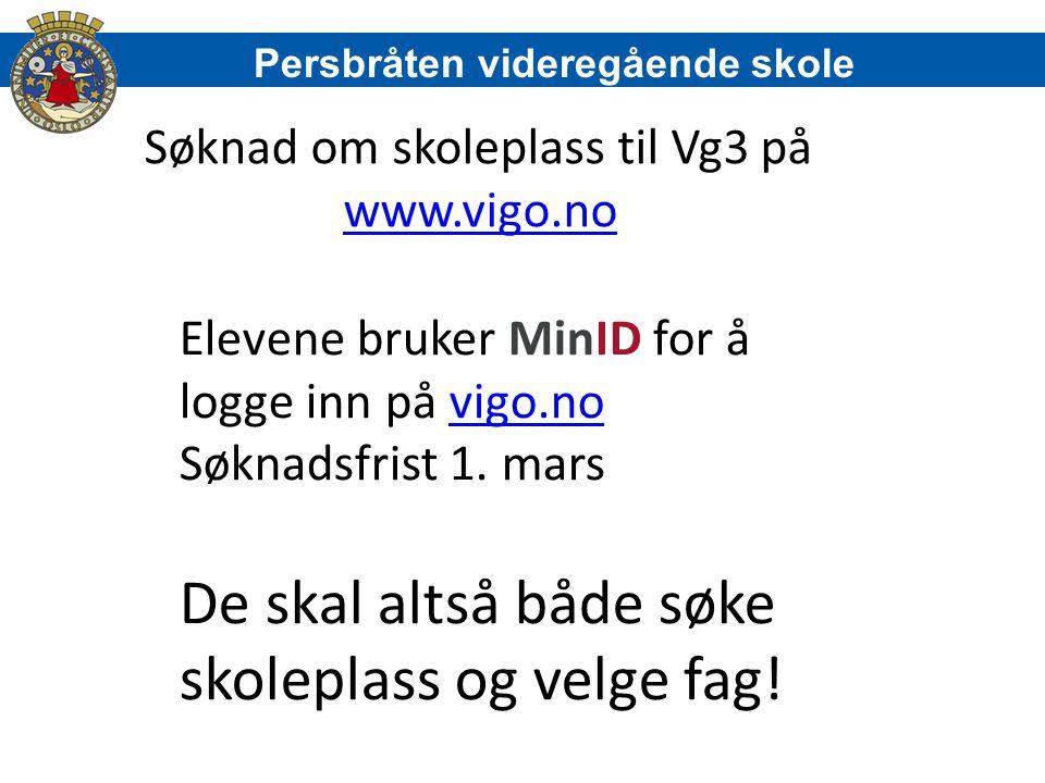 Elevene bruker MinID for å logge inn på vigo.novigo.no Søknadsfrist 1. mars De skal altså både søke skoleplass og velge fag! Søknad om skoleplass til