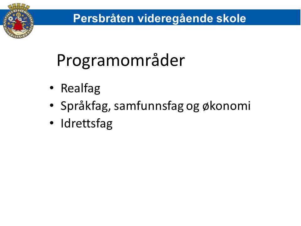 Programområder Realfag Språkfag, samfunnsfag og økonomi Idrettsfag Persbråten videregående skole