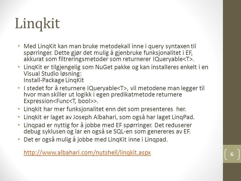 Linqkit Med LinqKit kan man bruke metodekall inne i query syntaxen til spørringer.