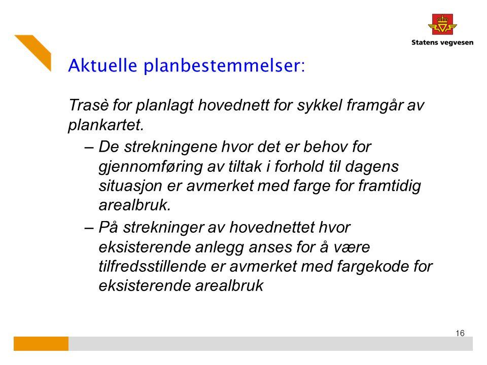 Aktuelle planbestemmelser: Trasè for planlagt hovednett for sykkel framgår av plankartet.