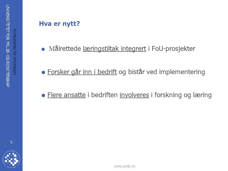 UNIVERSITETET FOR MILJØ- OG BIOVITENSKAP www.umb.no Kompetanse for innovasjon 6 Praktiske eksempler  Roser og agurker (veksthusgartnerier) –Inn i igangværende prosjekt med finansiering fra Forskningsrådet  Bygg til mat (bedrifter i bakeri-, mølle- og kornbransje) –Et forprosjekt som grunnlag for videre FoU-samarbeid og innovasjon WIN for bedriftene: Forsøk i egen virksomhet kombinert med læringstiltak og analyser har ført til sterkere innovasjon.