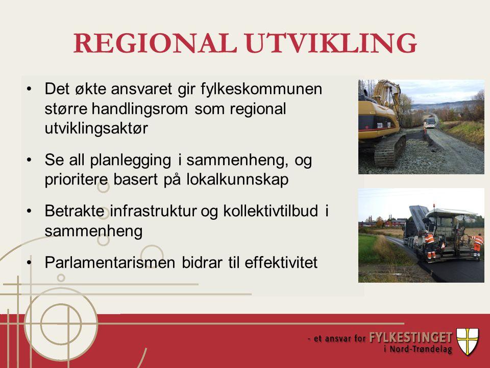REGIONAL UTVIKLING Det økte ansvaret gir fylkeskommunen større handlingsrom som regional utviklingsaktør Se all planlegging i sammenheng, og prioritere basert på lokalkunnskap Betrakte infrastruktur og kollektivtilbud i sammenheng Parlamentarismen bidrar til effektivitet