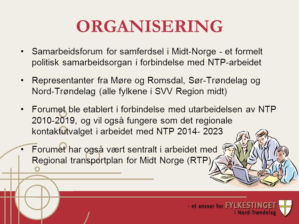 ORGANISERING Samarbeidsforum for samferdsel i Midt-Norge - et formelt politisk samarbeidsorgan i forbindelse med NTP-arbeidet Representanter fra Møre og Romsdal, Sør-Trøndelag og Nord-Trøndelag (alle fylkene i SVV Region midt) Forumet ble etablert i forbindelse med utarbeidelsen av NTP 2010-2019, og vil også fungere som det regionale kontaktutvalget i arbeidet med NTP 2014- 2023 Forumet har også vært sentralt i arbeidet med Regional transportplan for Midt Norge (RTP)