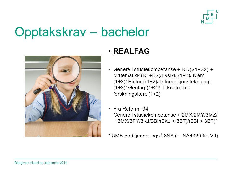 Opptakskrav – bachelor REALFAG Generell studiekompetanse + R1/(S1+S2) + Matematikk (R1+R2)/Fysikk (1+2)/ Kjemi (1+2)/ Biologi (1+2)/ Informasjonstekno