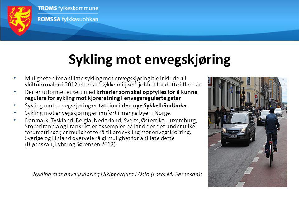 Sykling mot envegskjøring Muligheten for å tillate sykling mot envegskjøring ble inkludert i skiltnormalen i 2012 etter at