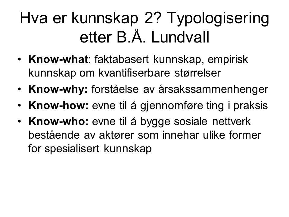 Hva er kunnskap 2. Typologisering etter B.Å.